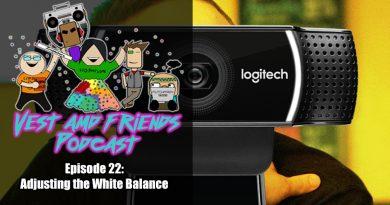 Vest and Friends Episode 22: Adjusting the White Balance