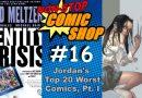 Non-Stop Comic Shop #16: Jordan's Top 20 Worst Comics, Pt I