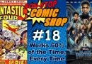 Non-Stop Comic Shop #18: Works 60% of the Time, Every Time